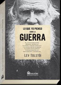 Lo que yo pienso sobre la guerra de Lev Tolstói. Colección Desván de Hanta editorial Biblok