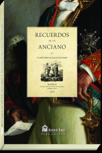 Recuerdos de un anciano de Antonio Alcalá Galiano. Colección Desván de Hanta editorial Biblok